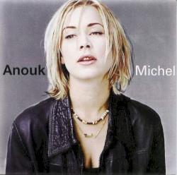 Anouk - Michel