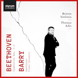 Beethoven: Symphonies nos. 1-3 / Barry: Beethoven / Piano Concerto by Beethoven ,   Barry ;   Britten Sinfonia ,   Thomas Adès