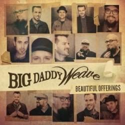 Big Daddy Weave - Praise You