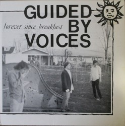 Forever Since Breakfast by Guided by Voices