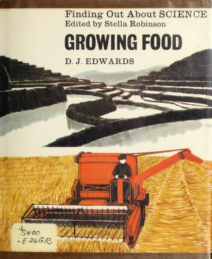 Cover of: Growing food | D. J. Edwards