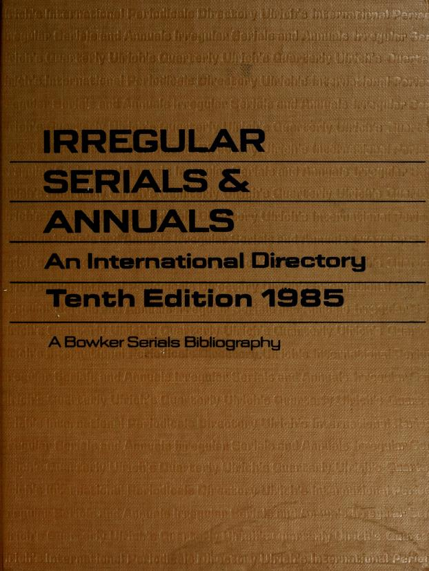 Irregular Serials & Annuals, 1985 by RR Bowker Company