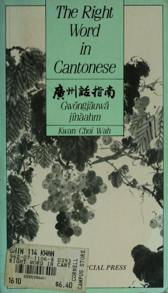 Cover of: The Right Word in Cantonese | Choi Wah Kwan